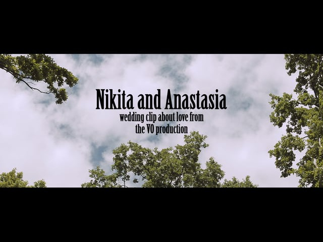 Nikita and Anastasia | wedding video about love