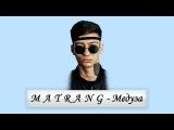★ MATRANG - Медуза ★ (Текст Песни, Lyrics)