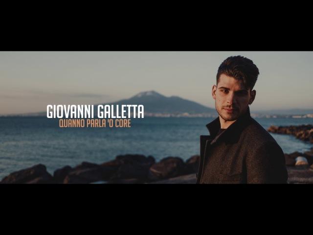 GIOVANNI GALLETTA - Quanno parla 'o core - (V.D'Agostino-Luca Barbato)video ufficiale
