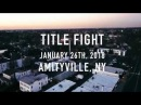 Title Fight FULL SET 1 26 18 Long Island NY