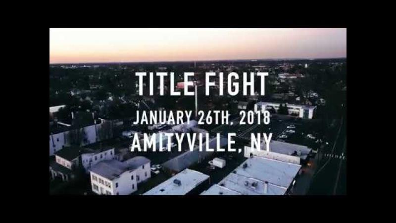 Title Fight - (FULL SET) 1.26.18 Long Island, NY