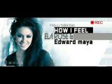 Edward maya - How i feel ft. Ela Rose 2018