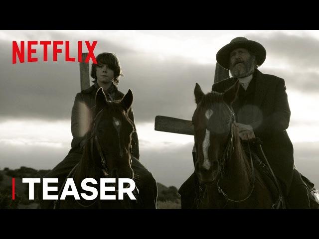 Безбожник | Godless | Teaser: Welcome to No Man's Land [HD] | Netflix
