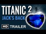 Titanic 2 Jack's Back 2019 Fan Trailer