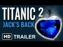 Titanic 2 Jack's Back 2019 Fan Trailer