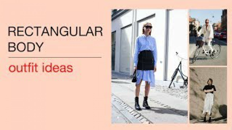 Outfit ideas for the rectangular (straight) body shape. Find some inspiration for your wardrobe.