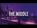 Zedd Maren Morris Grey The Middle Lyrics 🎵