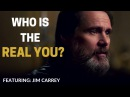 Jim Carrey Motivational Video - WHO IS THE REAL YOU?