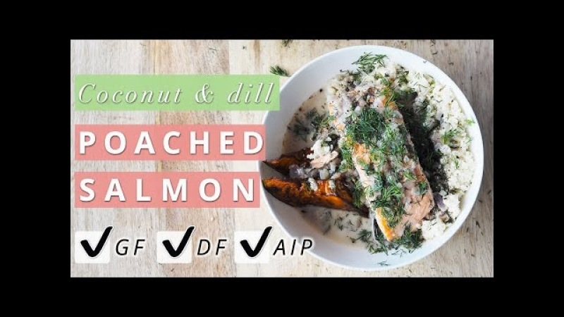 Coconut and Dill Poached Salmon | PALEO, GF, DF, AIP