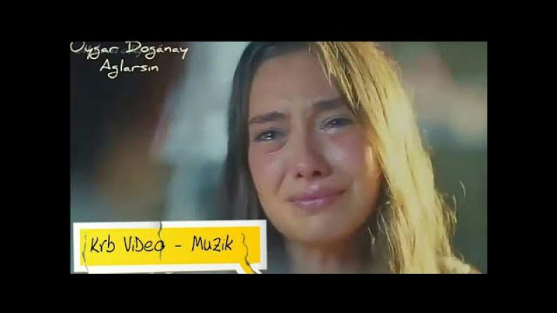 Uygar Doğanay 2017 klip (Ağlarsın) Official Video YENİİ