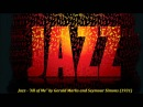 Jazz - All of Me by Gerald Marks and Seymour Simons 1931