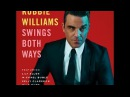 Robbie Williams Preview Swings Both Ways Deluxe Edition