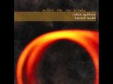 Robin Guthrie &amp Harold Budd -