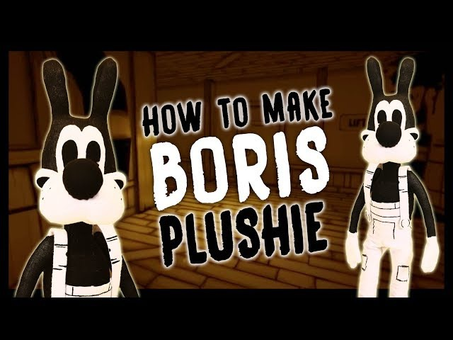How To Make Bendable BORIS Plushie! Bendy and the Ink Machine Chapter 2 3