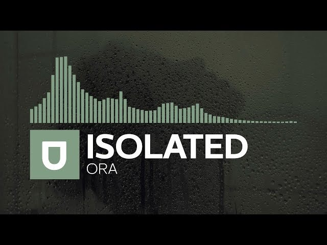 [Chill] - Isolated - Òra [Free Download]