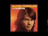 Daniel Guichard La tendresse 1972