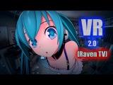 Virtual Reality #2.0 Подборка интересных моментов от Raven TV du you know de way