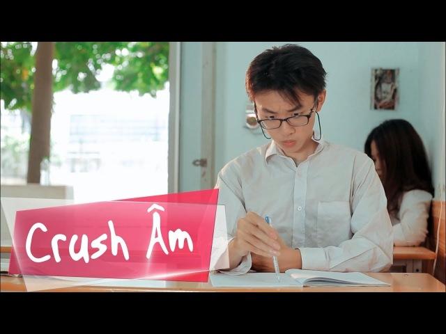 Crush âm ( Túy âm Parody )   MiNi Anti