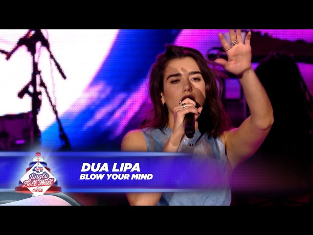 Dua Lipa - 'Blow Your Mind' - (Live At Capital's Jingle Bell Ball 2017)