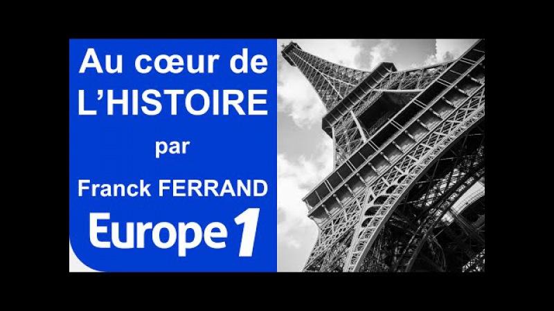 LA TOUR EIFFEL (1889) GUSTAVE EIFFEL | AU CŒUR DE L'HISTOIRE | EUROPE 1