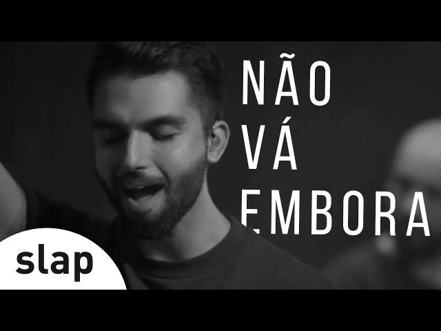 Silva - Não Vá Embora (Oficial)