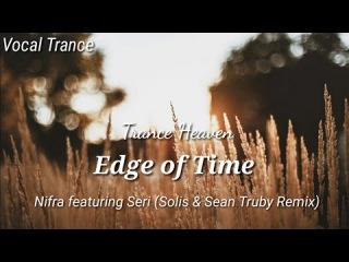 Nifra featuring Seri - Edge of Time (Solis & Sean Truby Remix)