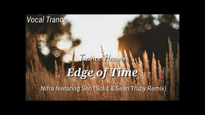 Nifra featuring Seri - Edge of Time (Solis Sean Truby Remix)