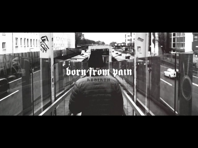 Born From Pain Rebirth