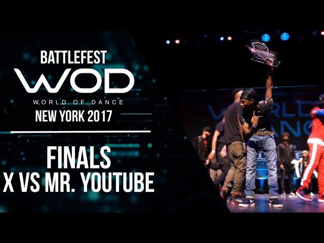 Mr You Too vs X Final Battle   BattleFest  World of Dance New York 2017   WODNY17