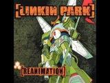 Linkin Park- FRGT 10 Ft. Alchemist, Chali 2na(Reanimation)