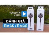 Fiio EM3S/ EM3K | Cặp đôi sát thủ | Tai nghe earbud giá rẻ