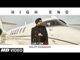 Official Video: High End   CON.FI.DEN.TIAL   Diljit Dosanjh   Song 2018