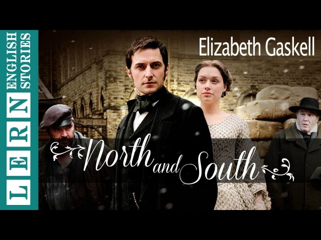 Learn English through story ★ Subtitles: North and South by Elizabeth Gaskell (Intermediate Level)