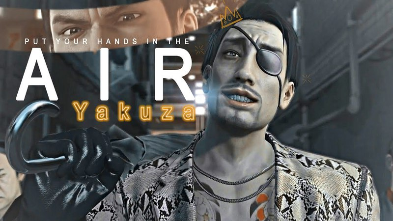 Yakuza | put your hands in the air