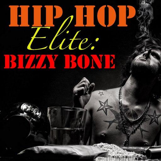Bizzy Bone альбом Hip Hop Elite: Bizzy Bone
