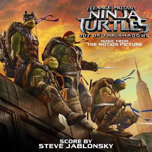 Steve Jablonsky альбом Teenage Mutant Ninja Turtles: Out of the Shadows (Music from the Motion Picture)