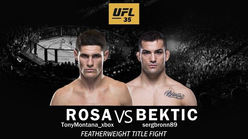 UFL 35. FW. TITLE FIGHT. CHARLES ROSA TonyMontana_xbox vsMIRSAD BEKTIC sergbronn89