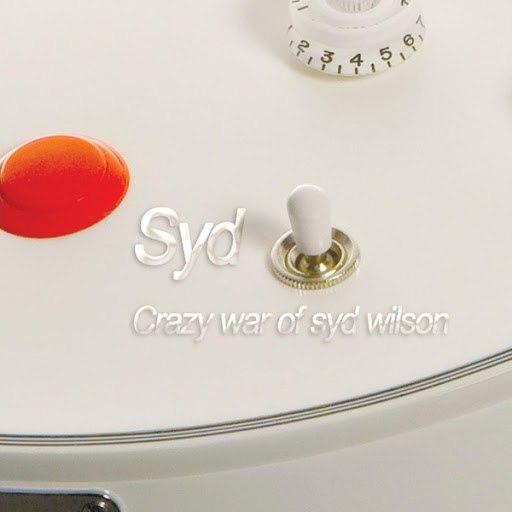 Syd альбом Crazy War of Syd Wilson