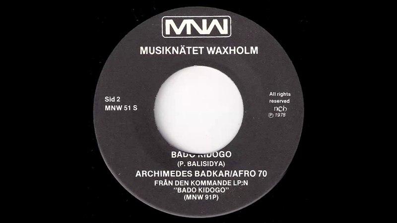 Archimedes Badkar Afro 70 Band - Bado Kidogo [MNW] 1978 Afrobeat 45