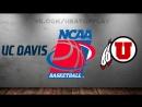 UC Davis Aggies vs Utah Utes 14 03 2018 NIT 1st Round NCAAM 2017 2018