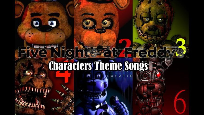 FNaF Characters Theme Songs (1~FFPS)