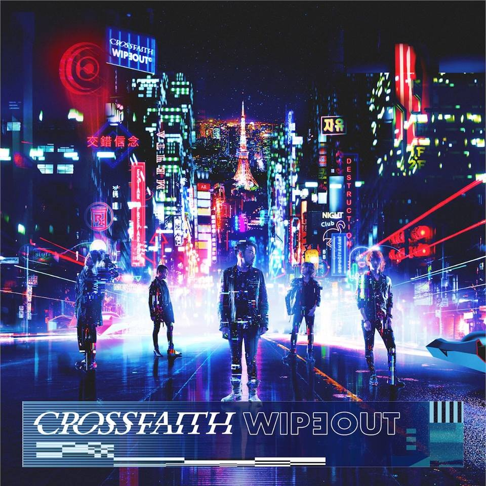 Crossfaith - Wipeout [EP] [Deluxe Edition] (2018)