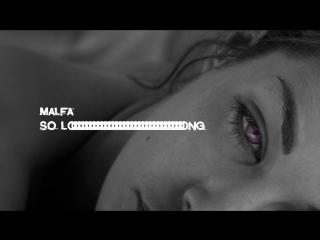 Премьера клипа! MALFA (Максим Фадеев) - SO LONG ()