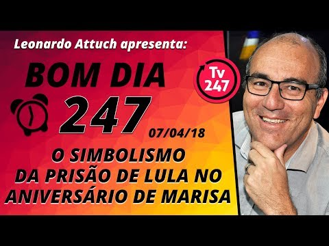 Bom dia 247 (7/4/18) – O simbolismo da prisão de Lula no dia do aniversário de Marisa Letícia