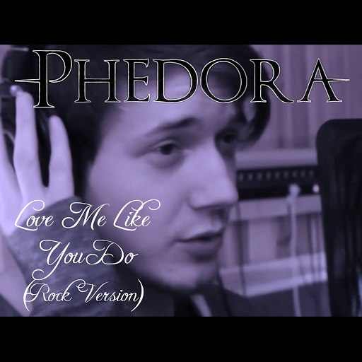 Phedora альбом Love Me Like You Do (Rock Version)