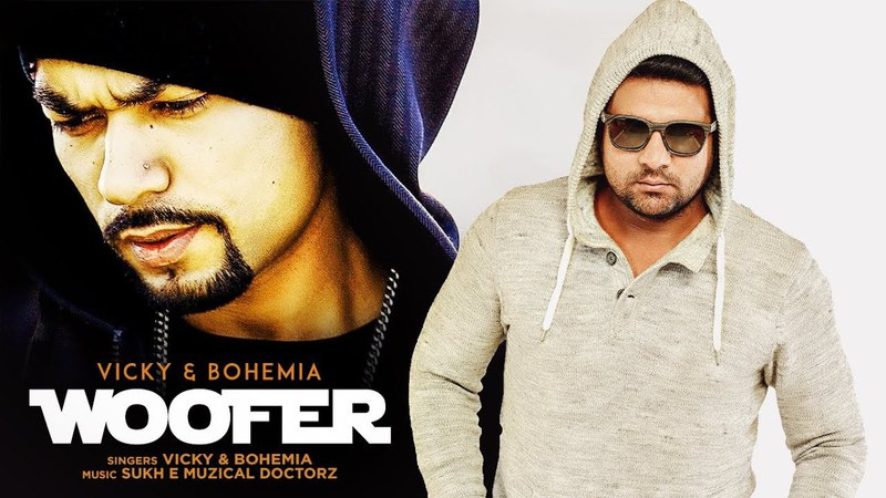 Woofer Ft. Praveen Kumar Vicky, Bohemia (Full Song) Sukh-E | Jaani | Latest Punjabi Songs 2018