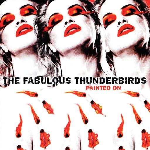 The Fabulous Thunderbirds альбом Painted On