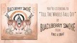 Blackberry Smoke - Till The Wheels Fall Off (Audio)
