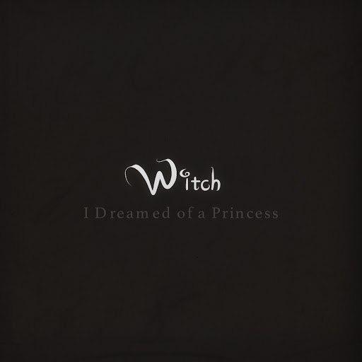 Witch альбом I Dreamed of a Princess