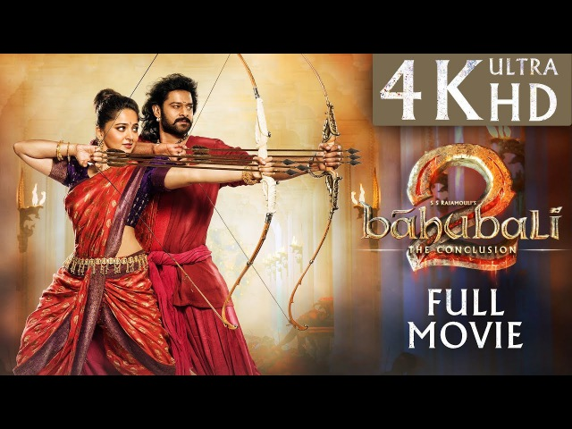 Baahubali 2 The Conclusion Full Movie 4K Ultra HD with Subtitles